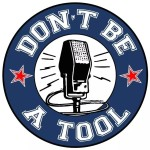 Don't Be A Tool Logo